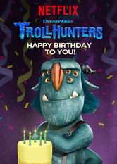 Trollhunters: Happy Birthday to You! Netflix AR (Argentina)